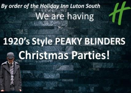 Peaky Blinders Christmas Party Nights 2020 at Holiday Inn Luton South, M1 Jct 9